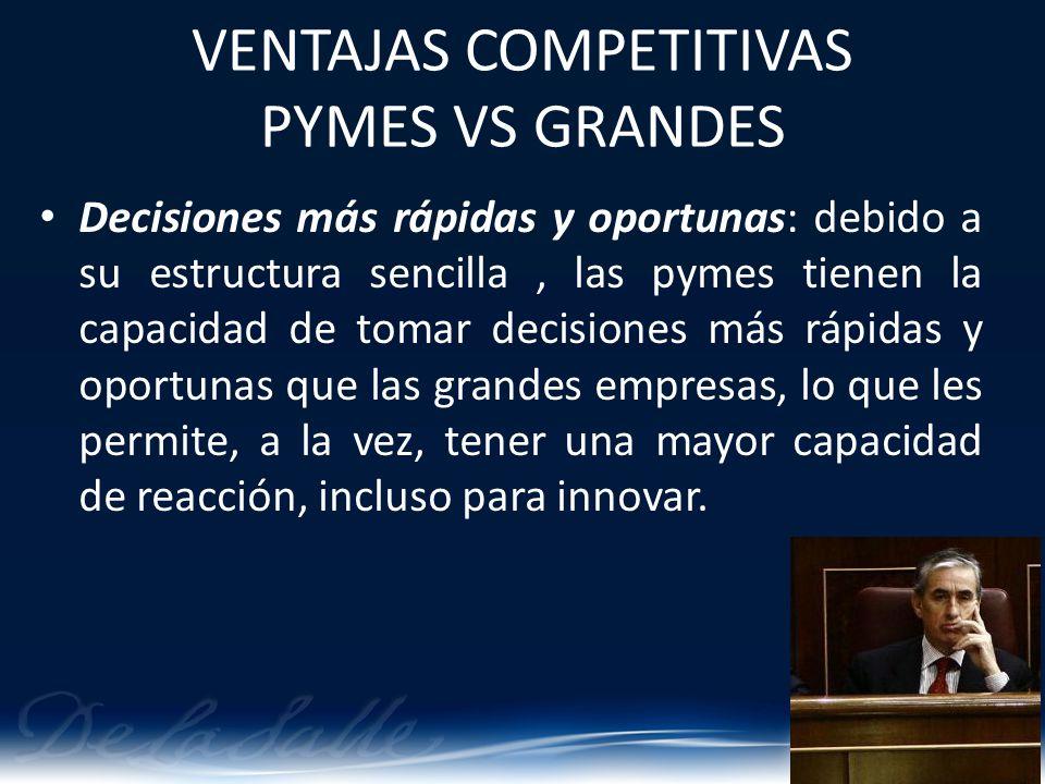 Decisiones más rápidas y oportunas: debido a su estructura sencilla, las pymes tienen la capacidad de tomar decisiones más rápidas y oportunas que las