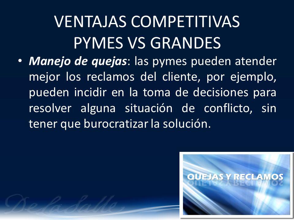 Manejo de quejas: las pymes pueden atender mejor los reclamos del cliente, por ejemplo, pueden incidir en la toma de decisiones para resolver alguna s