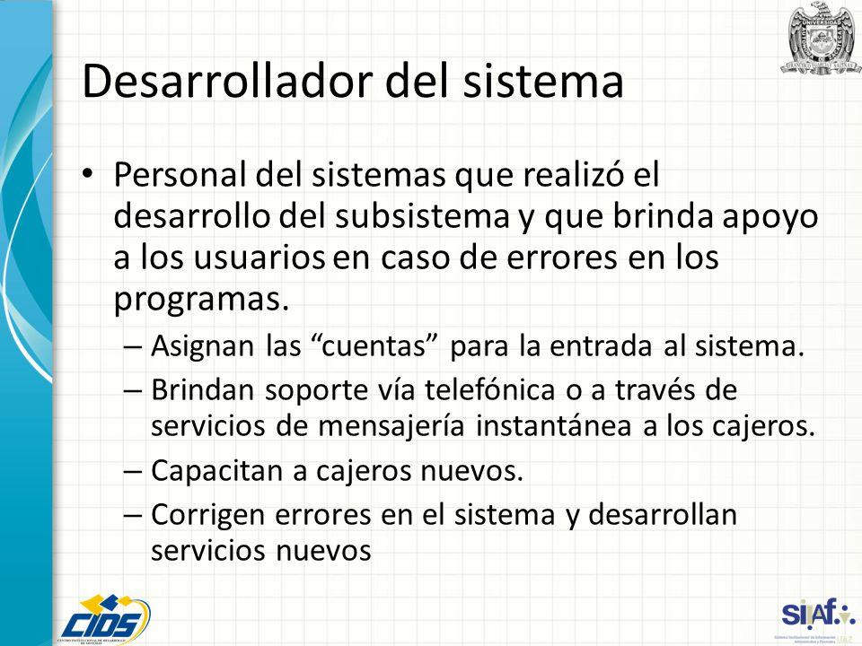 Desarrollador del sistema Personal del sistemas que realizó el desarrollo del subsistema y que brinda apoyo a los usuarios en caso de errores en los p