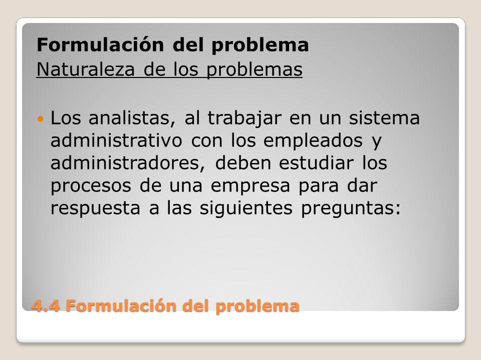 4.4 Formulación del problema 1.-¿Qué es lo que se hace.