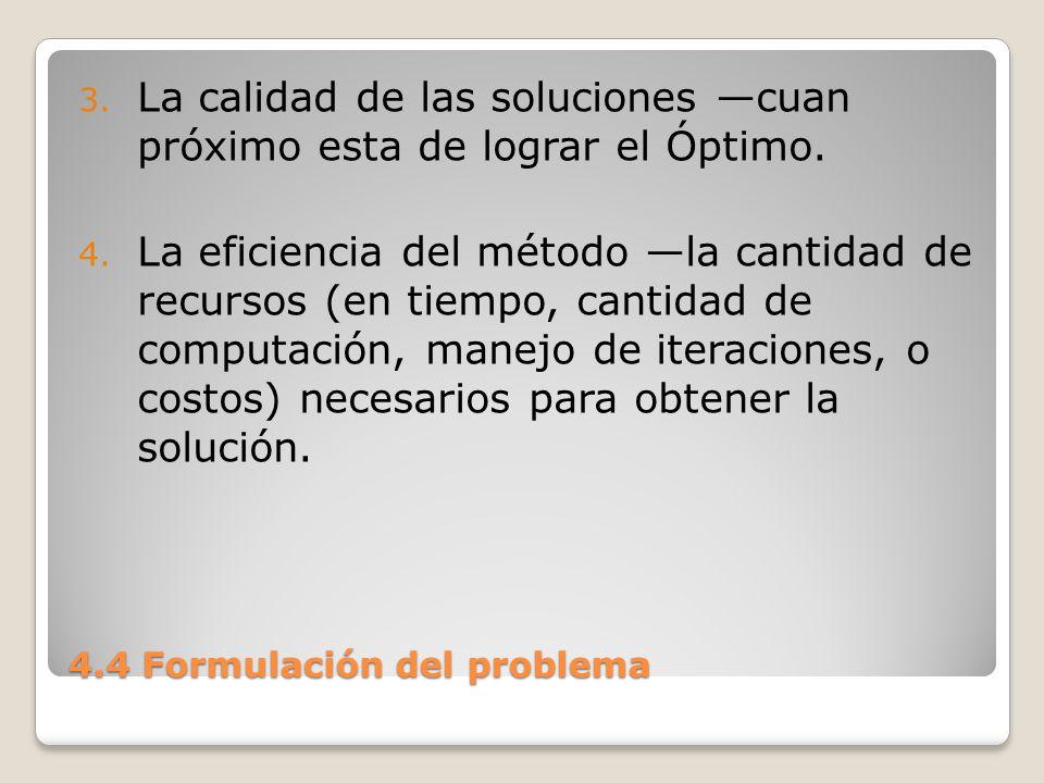 4.4 Formulación del problema La generalidad de un método puede definirse en términos de el espectro de problemas sobre los cuales se aplica el método.