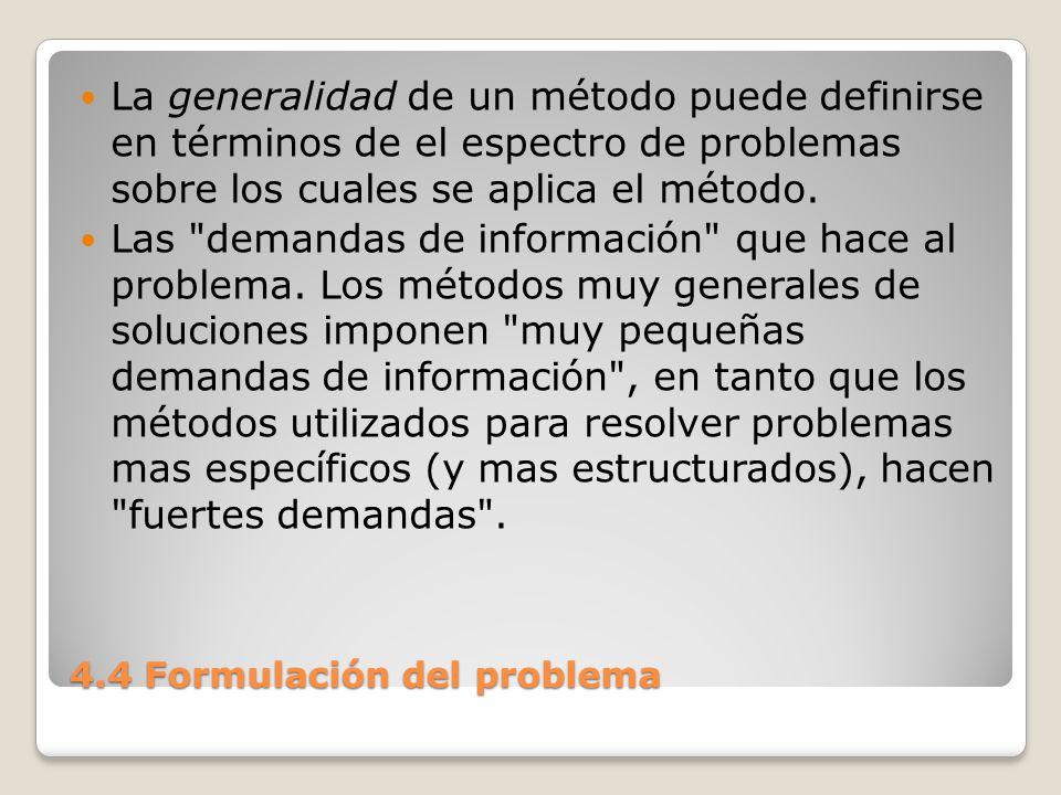 4.4 Formulación del problema Al pasar de lo mas general (por ejemplo, el algoritmo de programación lineal general) a lo mas especifico (por ejemplo, el método de transporte de programación lineal) se imponen en el enunciado del problema mas condiciones y mas supuestos específicos.