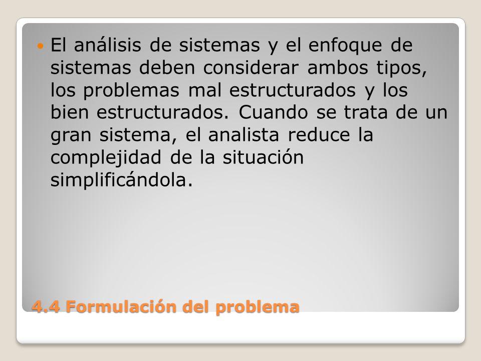 4.4 Formulación del problema Estrecha su problema al hacerlo mas especifico.