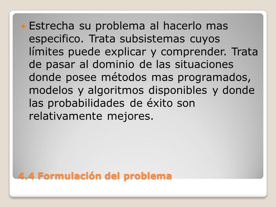 4.4 Formulación del problema Tan pronto como decide considerar una porción mayor del sistema, aumenta la complejidad.
