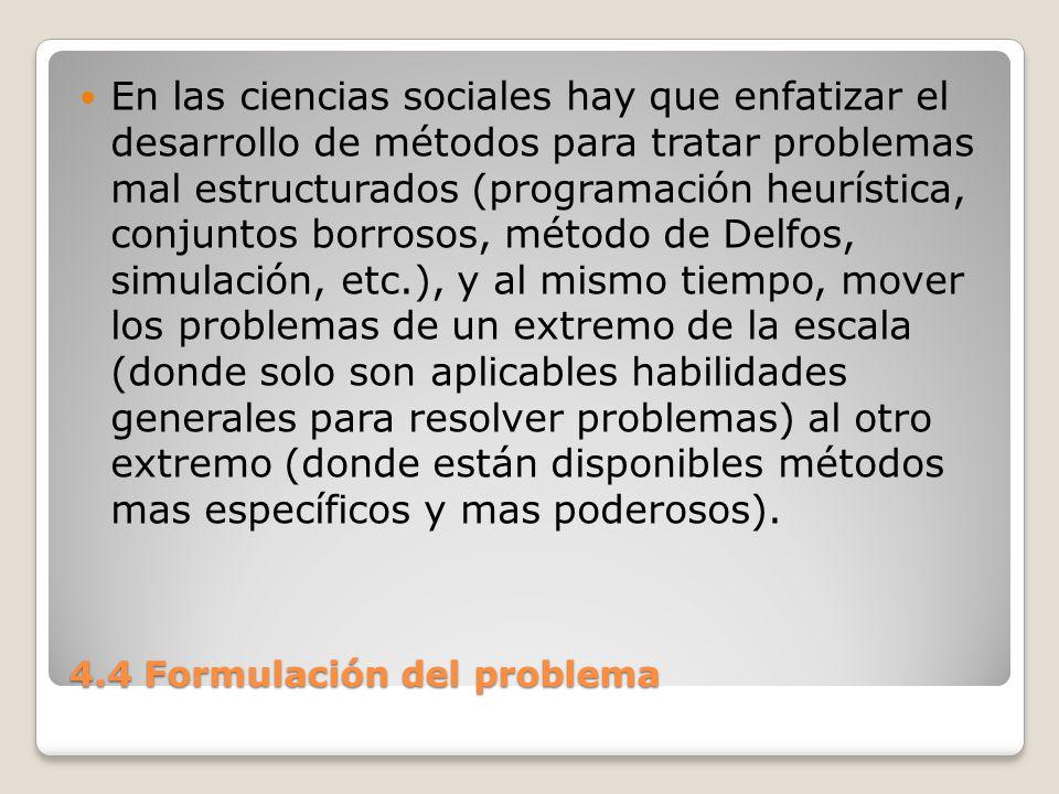 4.4 Formulación del problema En ocasiones, lo que llamamos problemas complejos, son solamente aquellos que no entendemos y para los cuales carecemos de soluciones especificas.