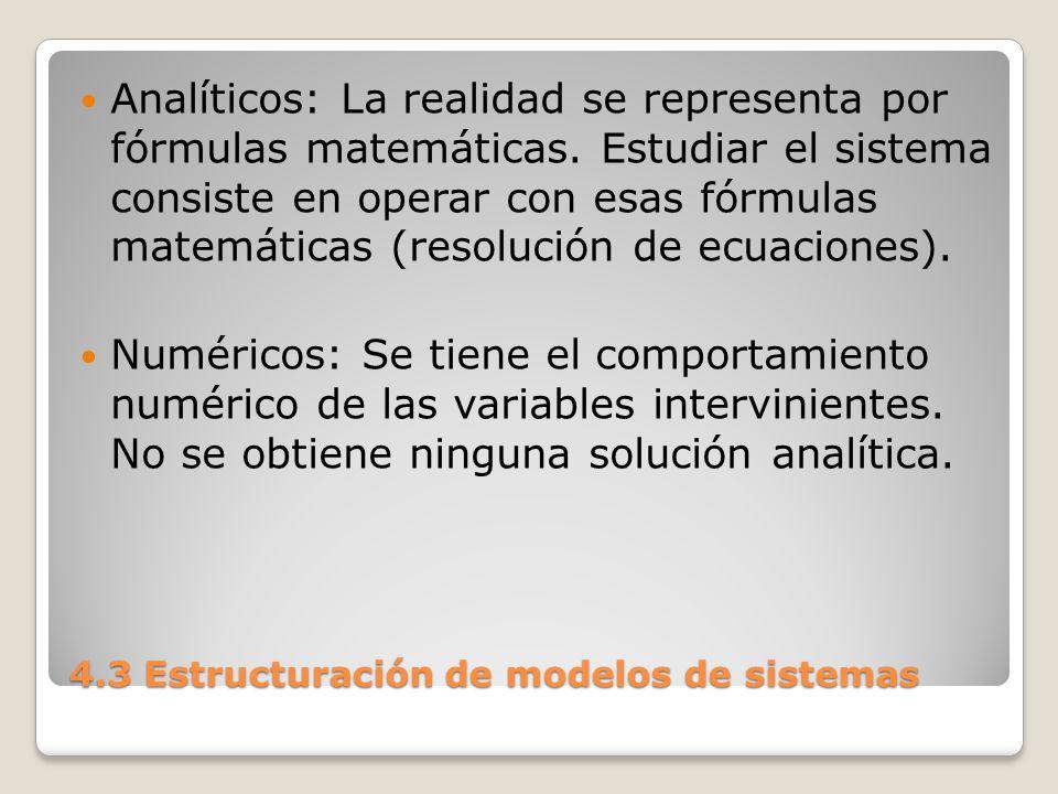 4.3 Estructuración de modelos de sistemas Continuos: Representan sistemas cuyos cambios de estado son graduales.