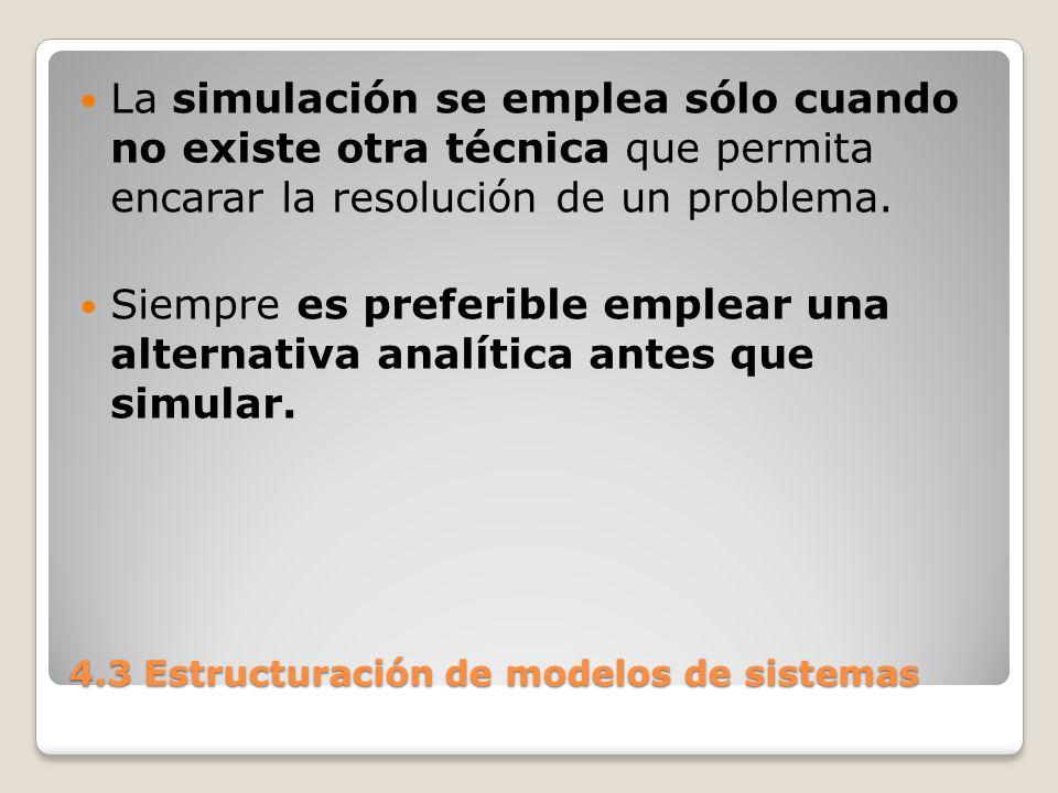 4.3 Estructuración de modelos de sistemas Lo anterior no implica que una opción sea superior a otra, sino que los campos de acción no son los mismos.