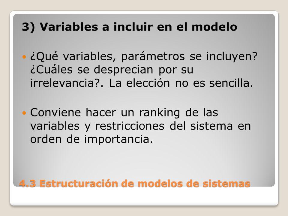 4.3 Estructuración de modelos de sistemas Este ranking debe ser discutido con el usuario y con los distintos especialistas a fin de proceder a su verificación y eventual corrección.