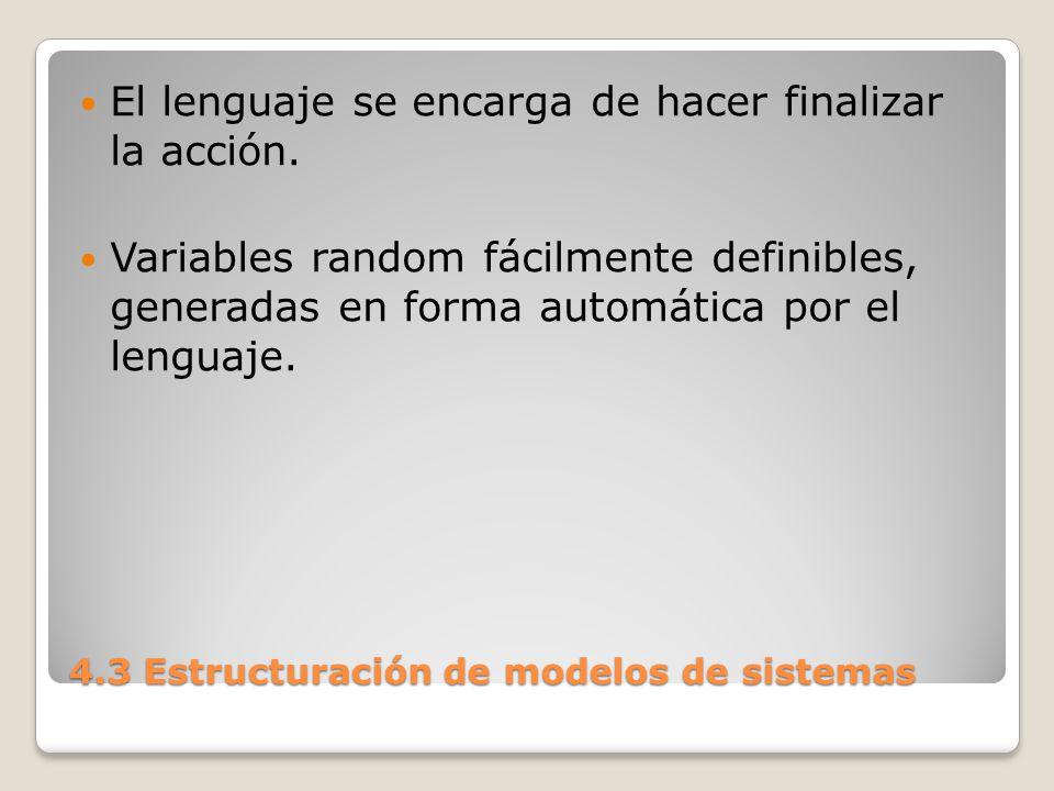 4.3 Estructuración de modelos de sistemas Acumulación/cálculo/impresión de estadísticas de las entidades intervinientes en el sistema.