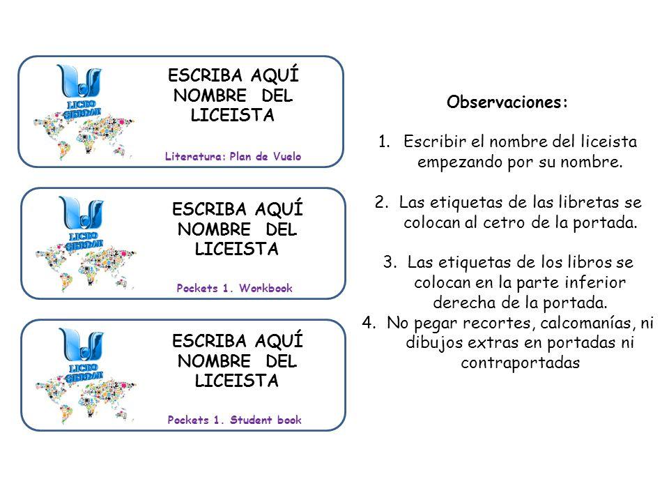 Literatura: Plan de Vuelo Pockets 1.Workbook ESCRIBA AQUÍ NOMBRE DEL LICEISTA Pockets 1.