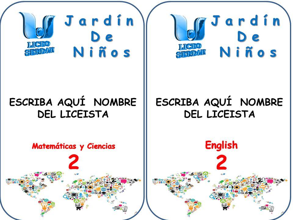 Arte 2 Lenguaje 2 Matemáticas 2 ESCRIBA AQUÍ NOMBRE DEL LICEISTA Ciencias 2