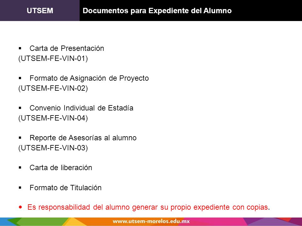 UTSEMDocumentos para Expediente del Alumno Carta de Presentación (UTSEM-FE-VIN-01) Formato de Asignación de Proyecto (UTSEM-FE-VIN-02) Convenio Indivi