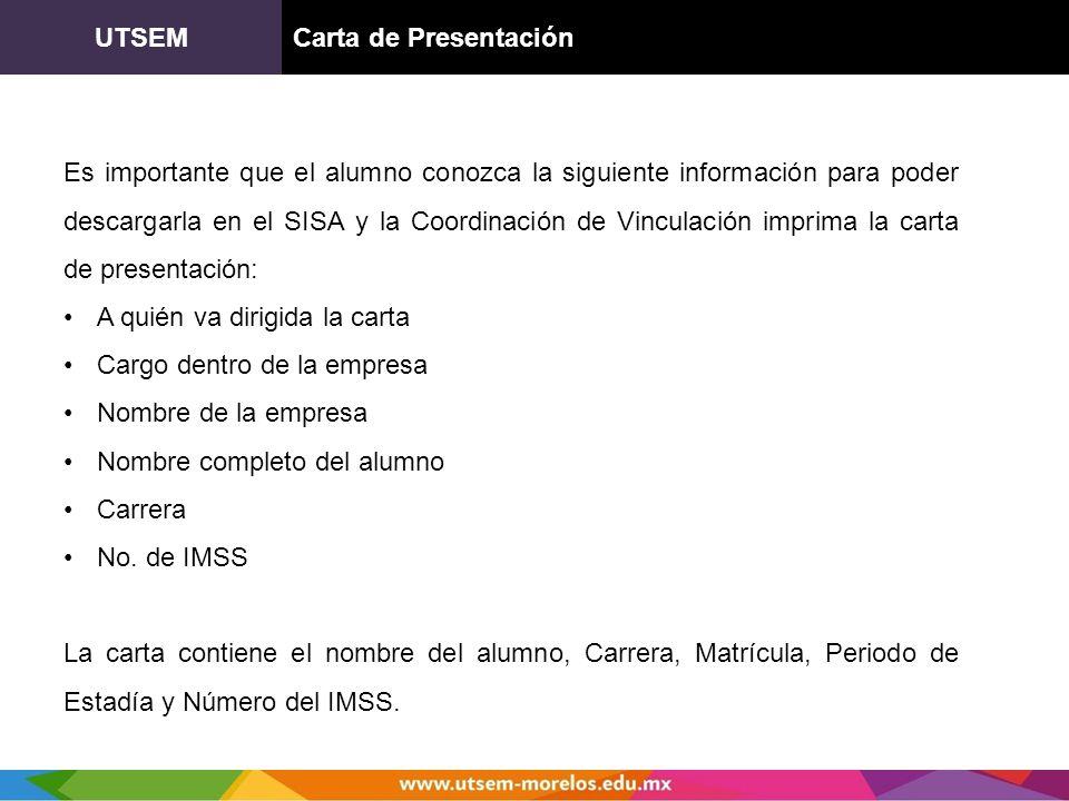 UTSEMCarta de Presentación Es importante que el alumno conozca la siguiente información para poder descargarla en el SISA y la Coordinación de Vincula