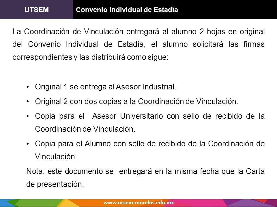 UTSEMConvenio Individual de Estadía La Coordinación de Vinculación entregará al alumno 2 hojas en original del Convenio Individual de Estadía, el alum