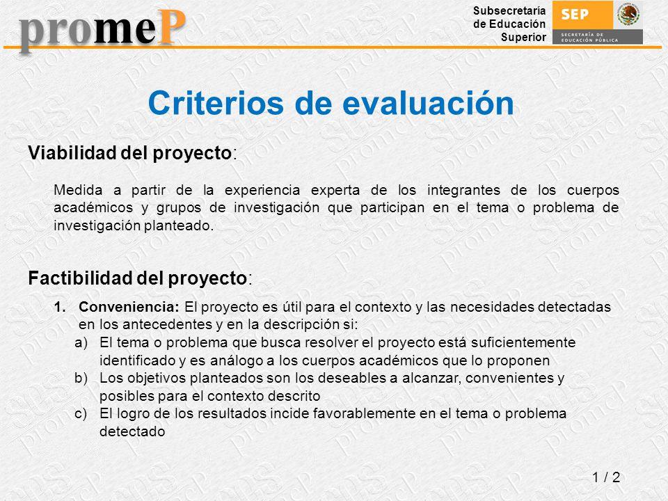 Subsecretaría de Educación Superior promeP Criterios de evaluación 1 / 2 Medida a partir de la experiencia experta de los integrantes de los cuerpos a