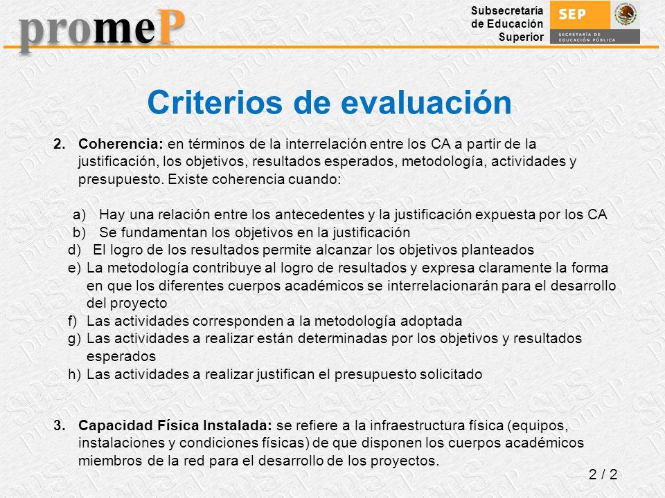 Subsecretaría de Educación Superior promeP Criterios de evaluación 2 / 2 3.Capacidad Física Instalada: se refiere a la infraestructura física (equipos
