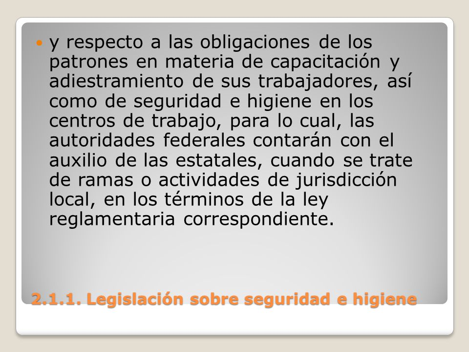 2.1.1. Legislación sobre seguridad e higiene y respecto a las obligaciones de los patrones en materia de capacitación y adiestramiento de sus trabajad