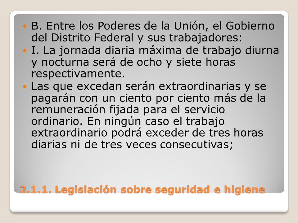 2.1.1. Legislación sobre seguridad e higiene B. Entre los Poderes de la Unión, el Gobierno del Distrito Federal y sus trabajadores: I. La jornada diar