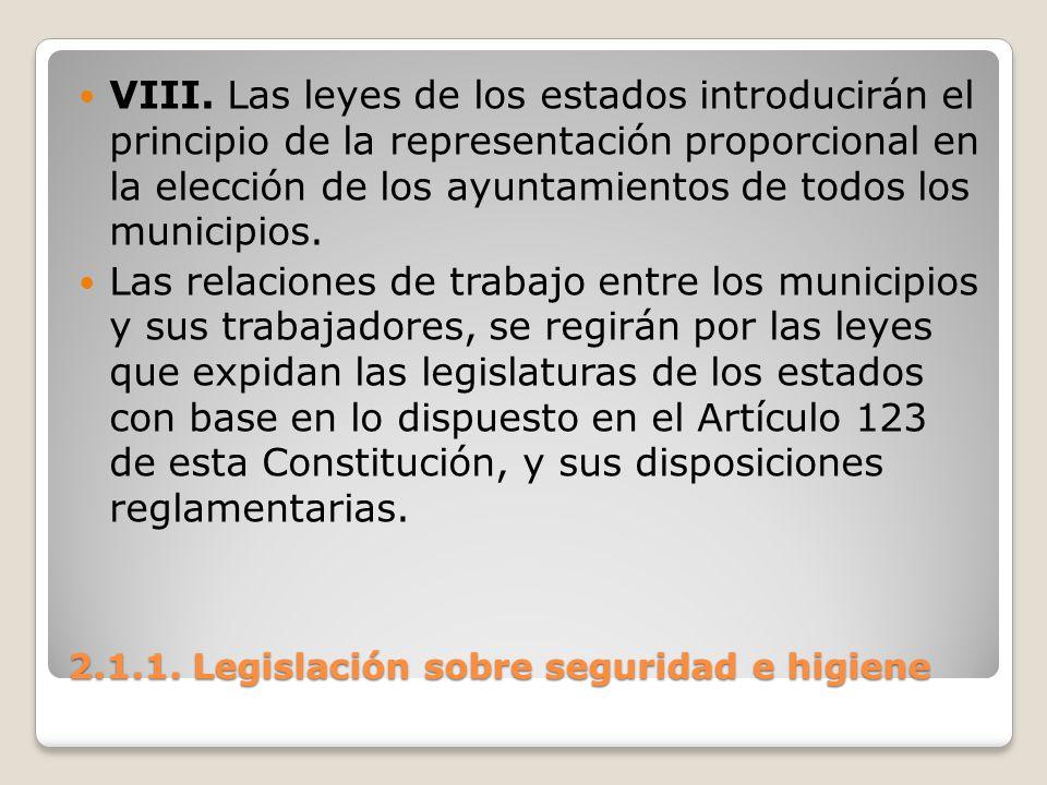 2.1.1. Legislación sobre seguridad e higiene VIII. Las leyes de los estados introducirán el principio de la representación proporcional en la elección