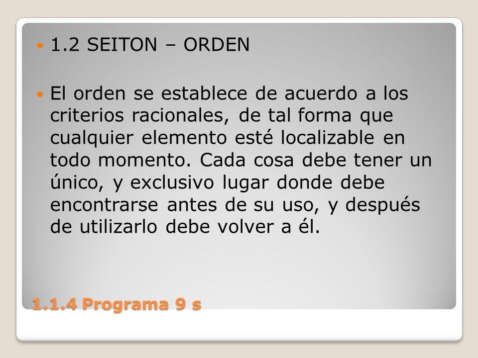 1.1.4 Programa 9 s 1.2 SEITON – ORDEN El orden se establece de acuerdo a los criterios racionales, de tal forma que cualquier elemento esté localizabl
