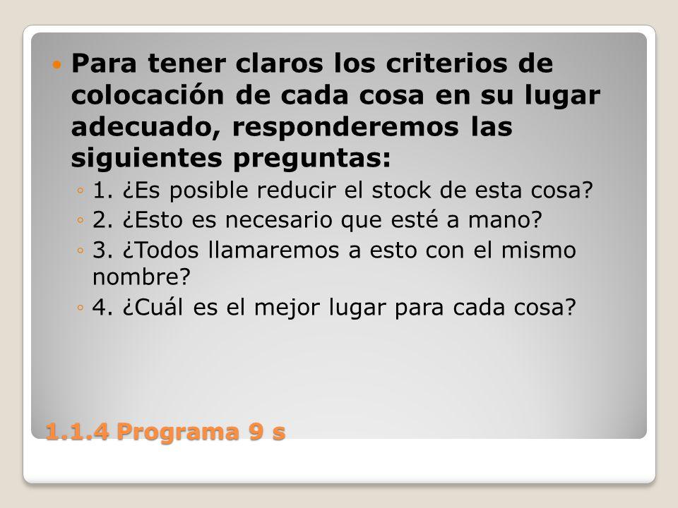 1.1.4 Programa 9 s Para tener claros los criterios de colocación de cada cosa en su lugar adecuado, responderemos las siguientes preguntas: 1. ¿Es pos