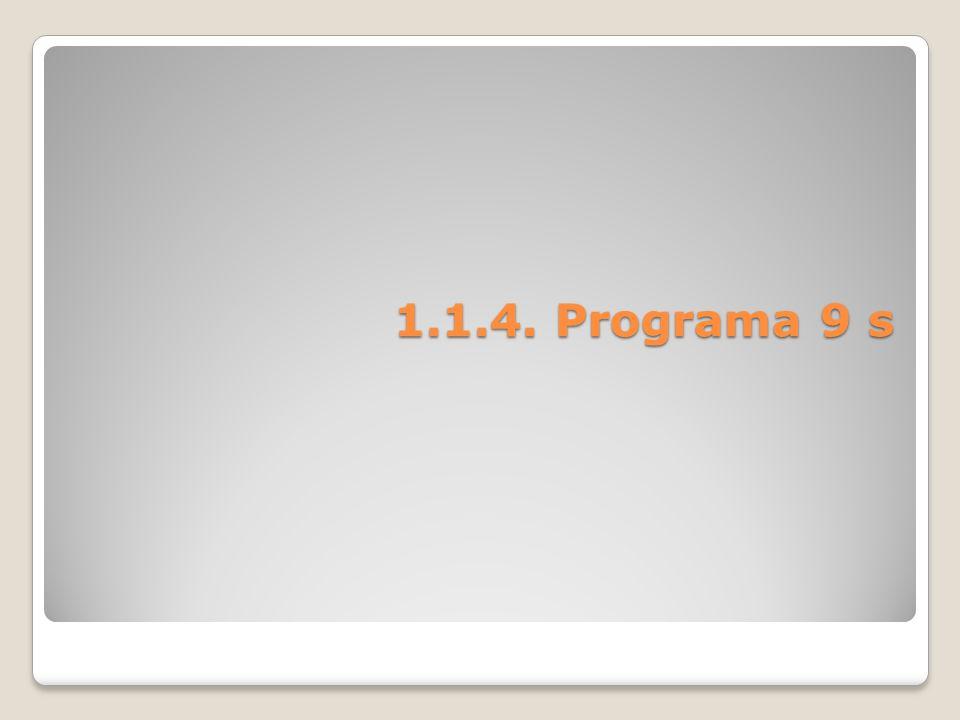 1.1.4 Programa 9 s 4.