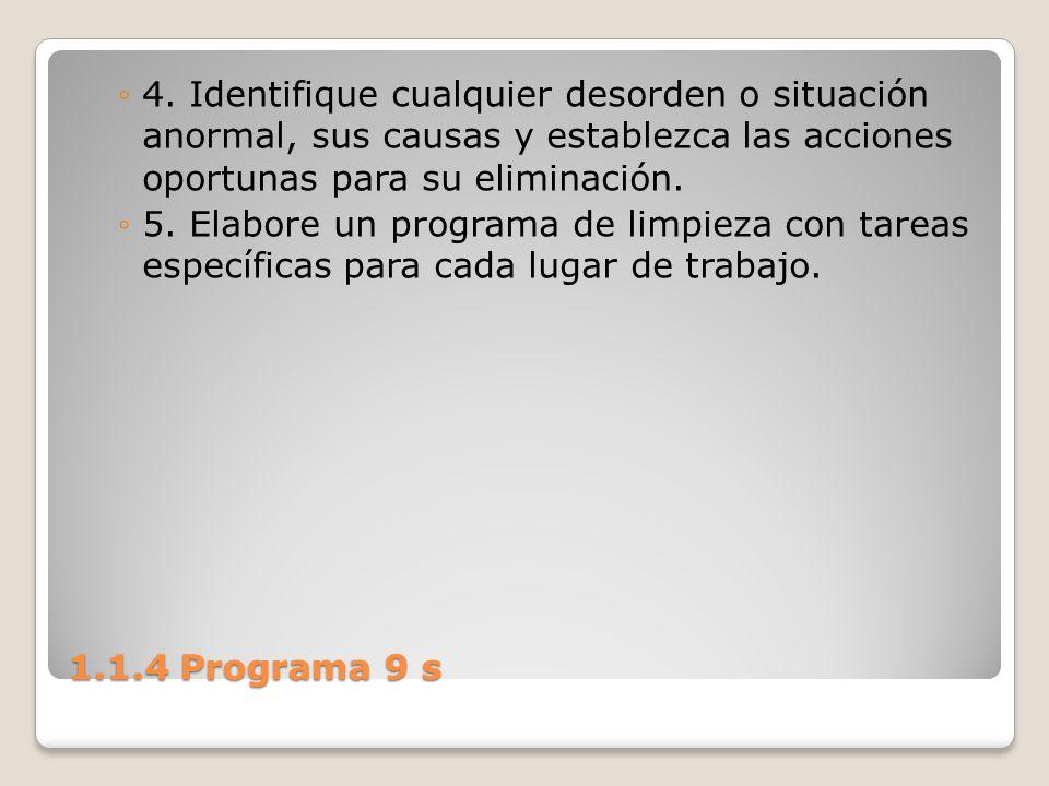 1.1.4 Programa 9 s 4. Identifique cualquier desorden o situación anormal, sus causas y establezca las acciones oportunas para su eliminación. 5. Elabo