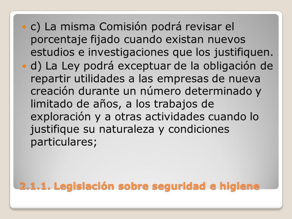 2.1.1. Legislación sobre seguridad e higiene c) La misma Comisión podrá revisar el porcentaje fijado cuando existan nuevos estudios e investigaciones