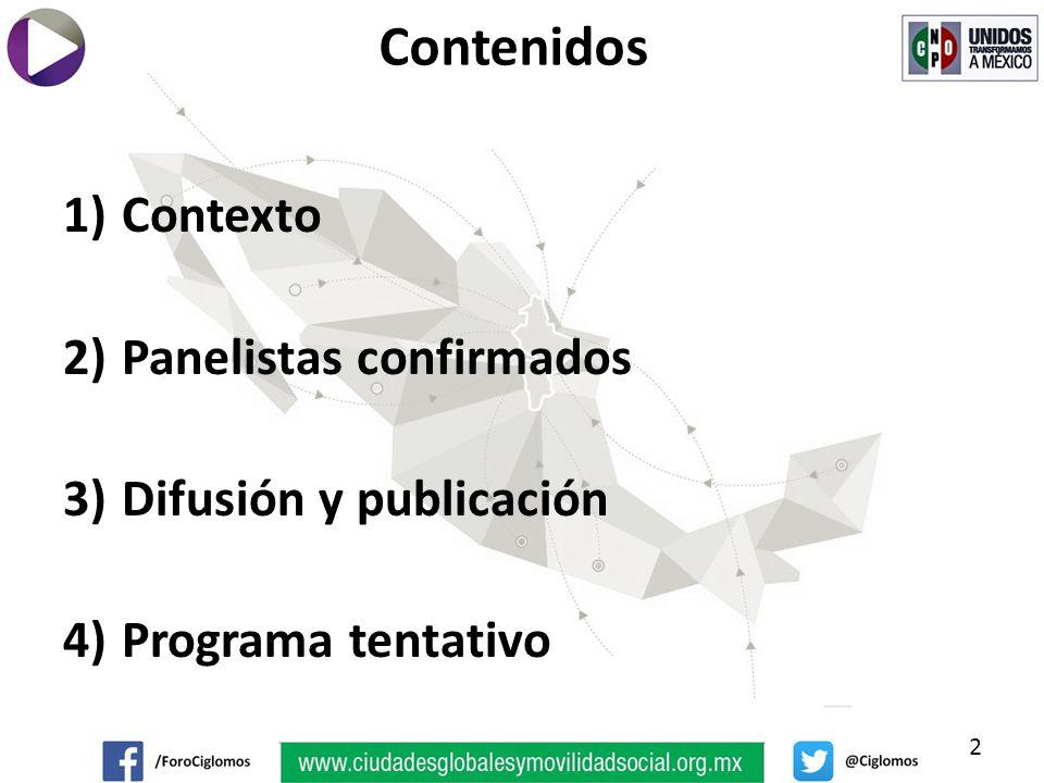 1)Contexto 2)Panelistas confirmados 3)Difusión y publicación 4)Programa tentativo 2 Contenidos