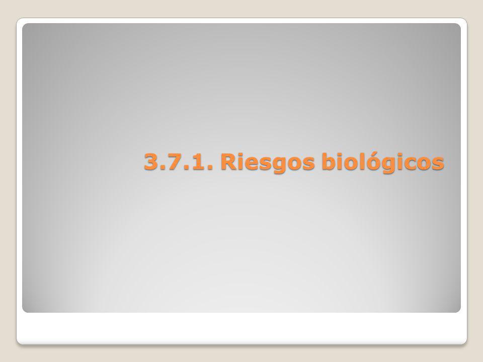 3.7.1. Riesgos biológicos 3.7.1. Riesgos biológicos