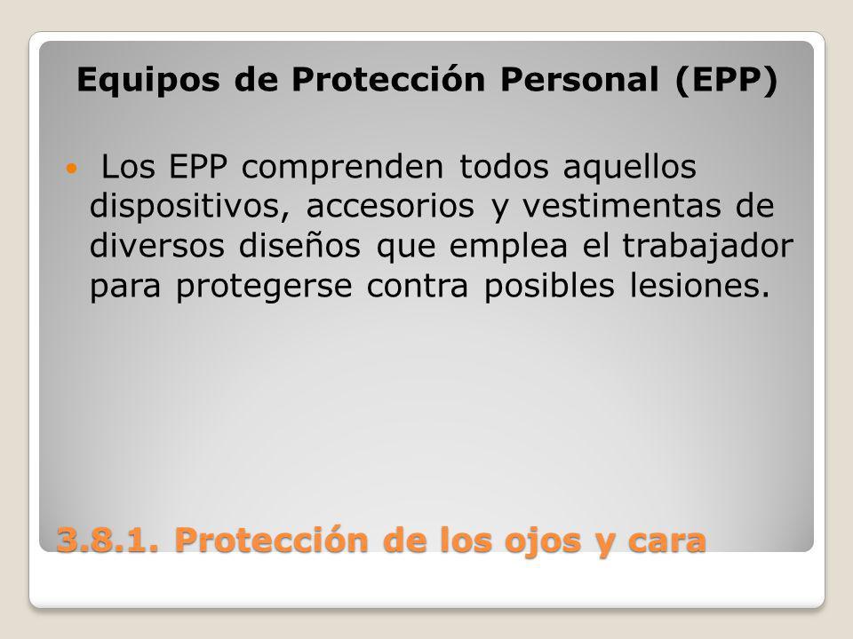 Equipos de Protección Personal (EPP) Los EPP comprenden todos aquellos dispositivos, accesorios y vestimentas de diversos diseños que emplea el trabaj