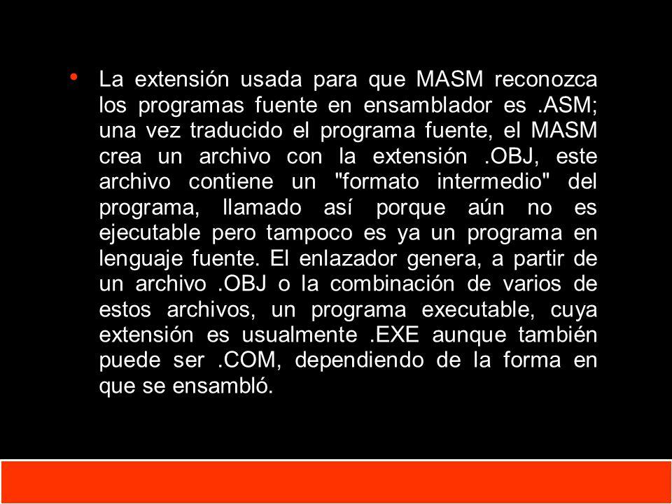 1-4 Copyright © Oracle Corporation, 2001. All rights reserved. La extensión usada para que MASM reconozca los programas fuente en ensamblador es.ASM;
