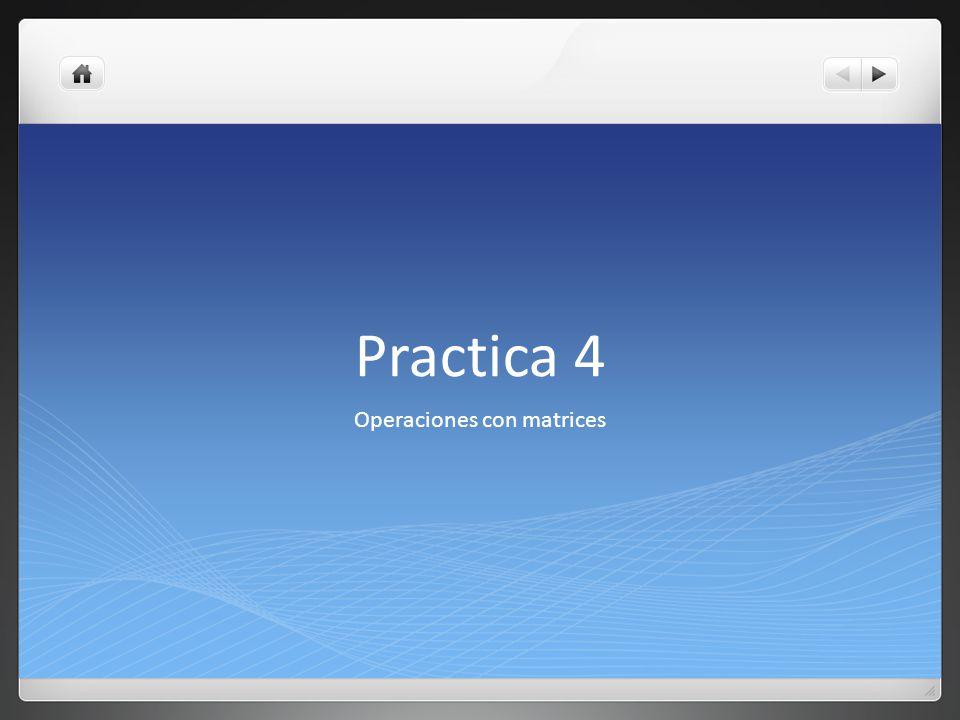 Practica 4 Operaciones con matrices