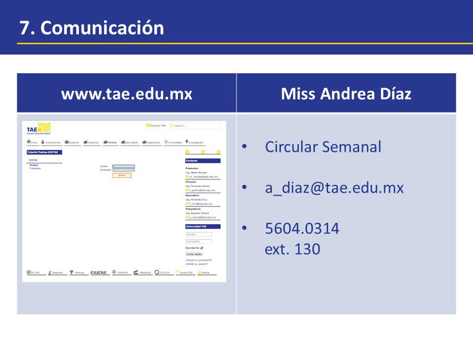 7.Comunicación www.tae.edu.mxMiss Andrea Díaz Circular Semanal a_diaz@tae.edu.mx 5604.0314 ext.