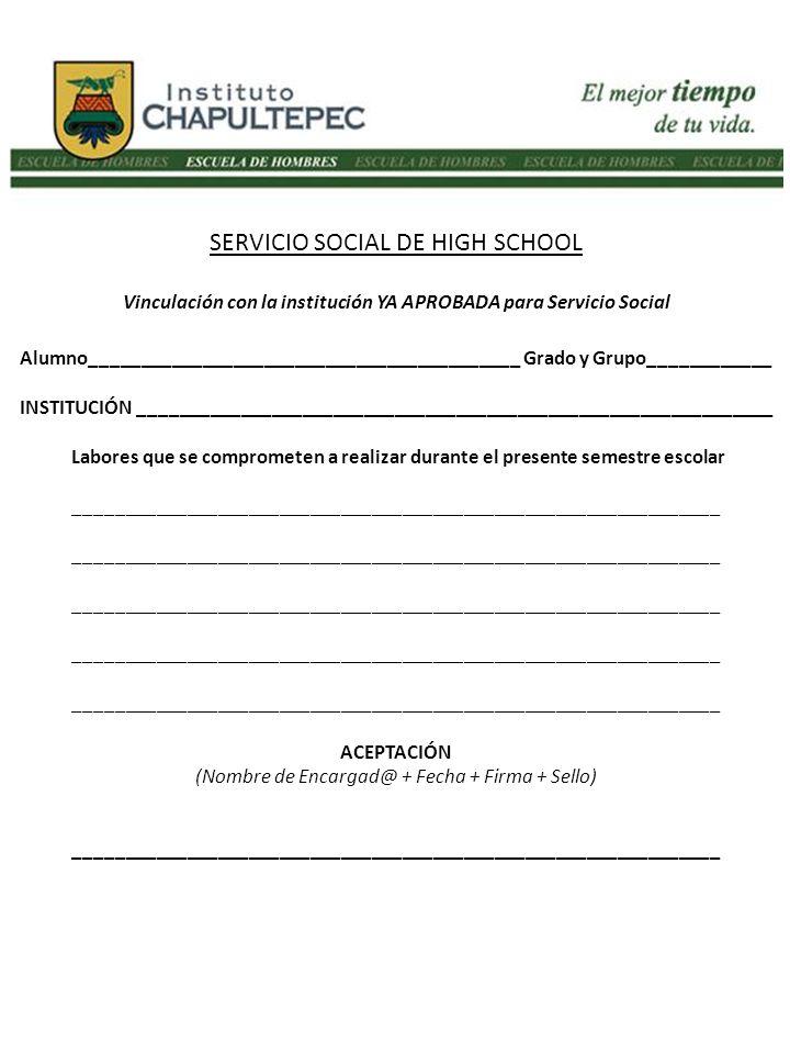 SERVICIO SOCIAL DE HIGH SCHOOL Vinculación con la institución YA APROBADA para Servicio Social Alumno__________________________________________ Grado