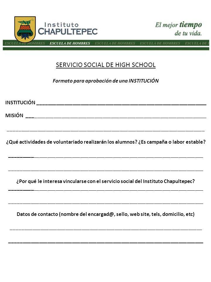 SERVICIO SOCIAL DE HIGH SCHOOL Formato para aprobación de una INSTITUCIÓN INSTITUCIÓN ______________________________________________________________ M