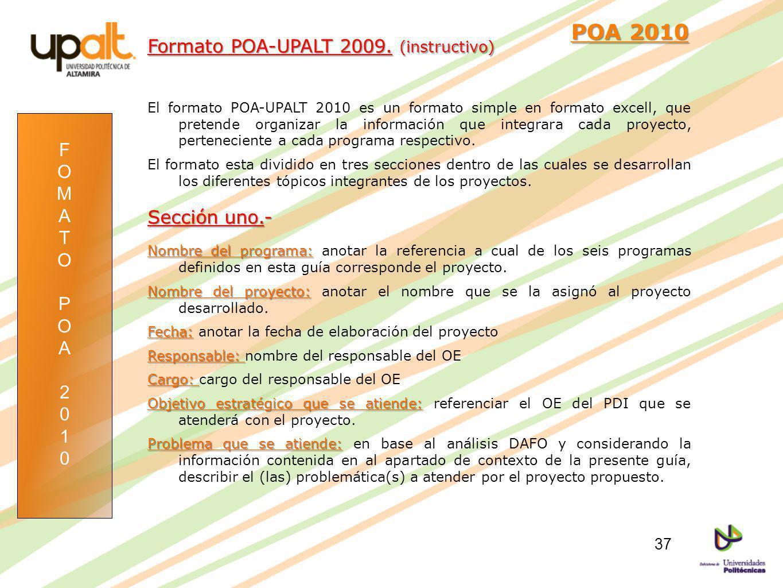 FOMATOPOA2010FOMATOPOA2010 POA 2010 POA 2010 El formato POA-UPALT 2010 es un formato simple en formato excell, que pretende organizar la información q