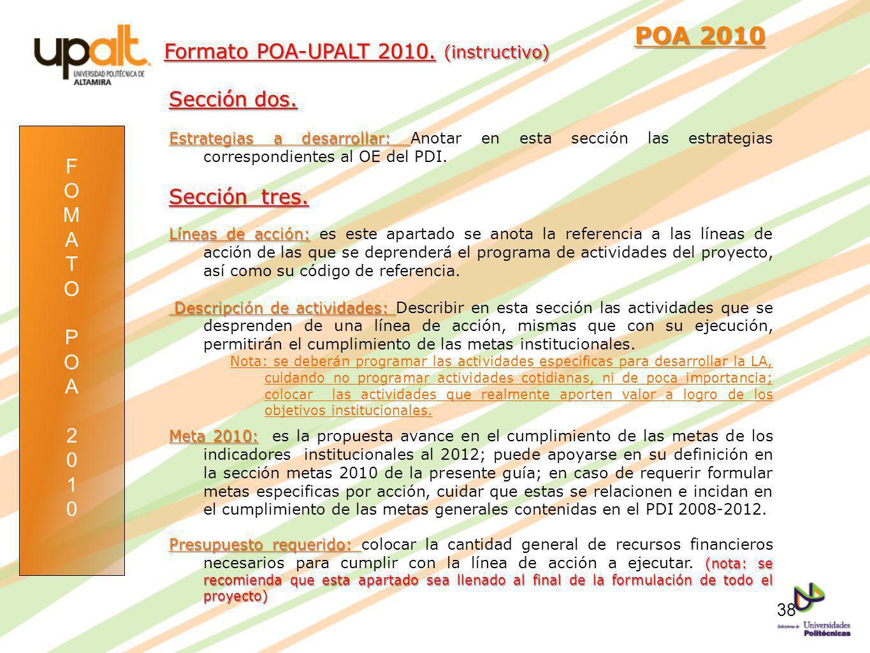 POA 2010 POA 2010 Sección dos. Estrategias a desarrollar: Estrategias a desarrollar: Anotar en esta sección las estrategias correspondientes al OE del