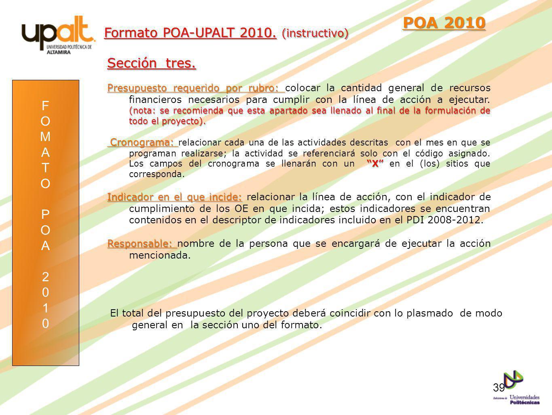 POA 2010 POA 2010 Sección tres. Presupuesto requerido por rubro: (nota: se recomienda que esta apartado sea llenado al final de la formulación de todo