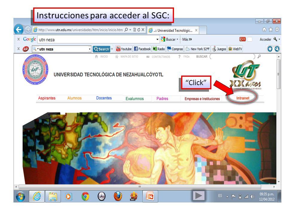 Instrucciones para acceder al SGC: Click