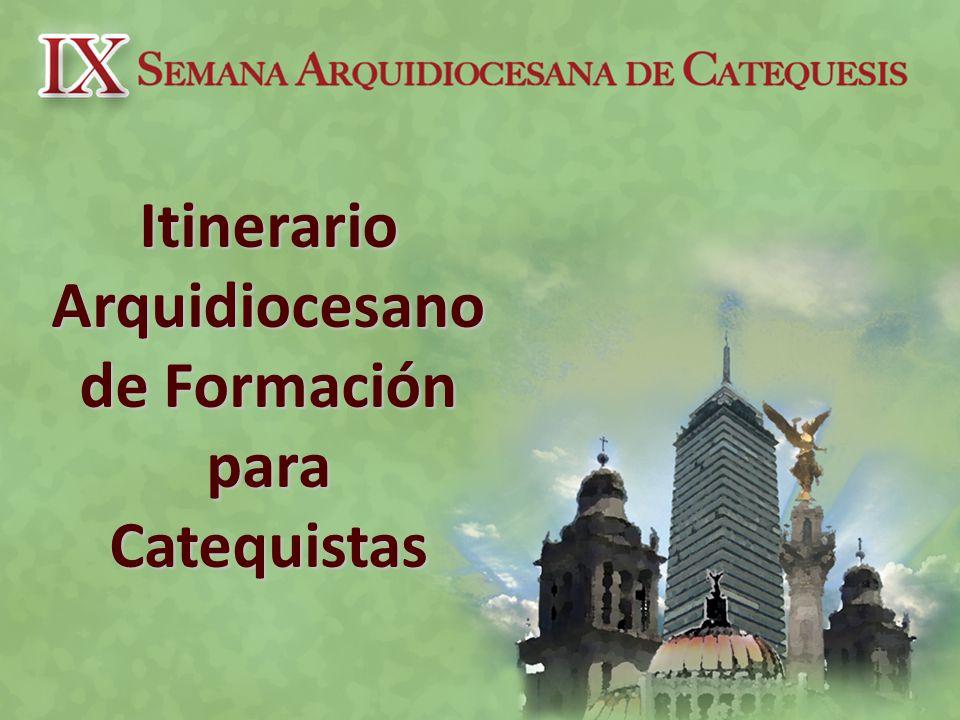 Itinerario Arquidiocesano de Formación para Catequistas