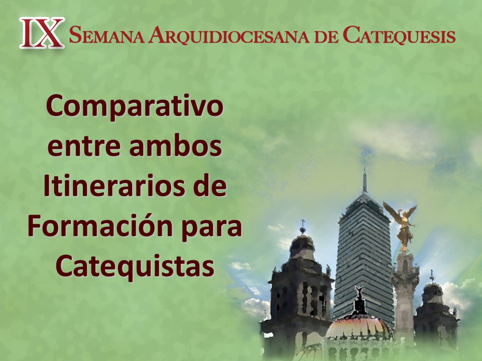 Comparativo entre ambos Itinerarios de Formación para Catequistas