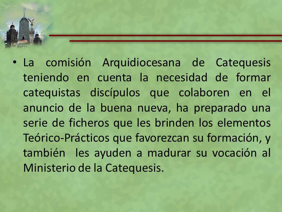 La comisión Arquidiocesana de Catequesis teniendo en cuenta la necesidad de formar catequistas discípulos que colaboren en el anuncio de la buena nuev