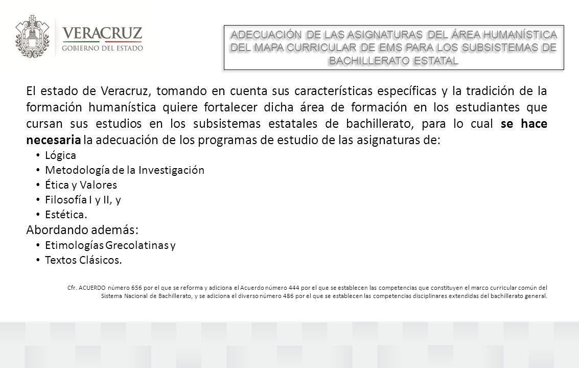El estado de Veracruz, tomando en cuenta sus características específicas y la tradición de la formación humanística quiere fortalecer dicha área de fo