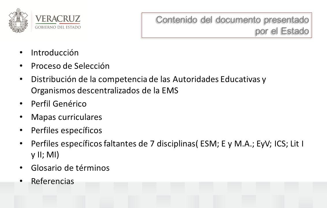 Introducción Proceso de Selección Distribución de la competencia de las Autoridades Educativas y Organismos descentralizados de la EMS Perfil Genérico
