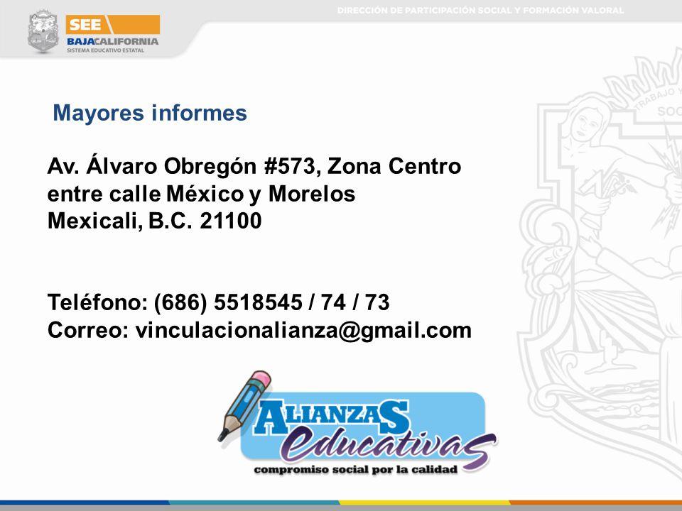 Av. Álvaro Obregón #573, Zona Centro entre calle México y Morelos Mexicali, B.C. 21100 Teléfono: (686) 5518545 / 74 / 73 Correo: vinculacionalianza@gm