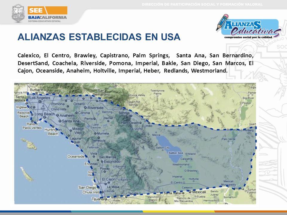 ALIANZAS ESTABLECIDAS EN USA Calexico, El Centro, Brawley, Capistrano, Palm Springs, Santa Ana, San Bernardino, DesertSand, Coachela, Riverside, Pomon