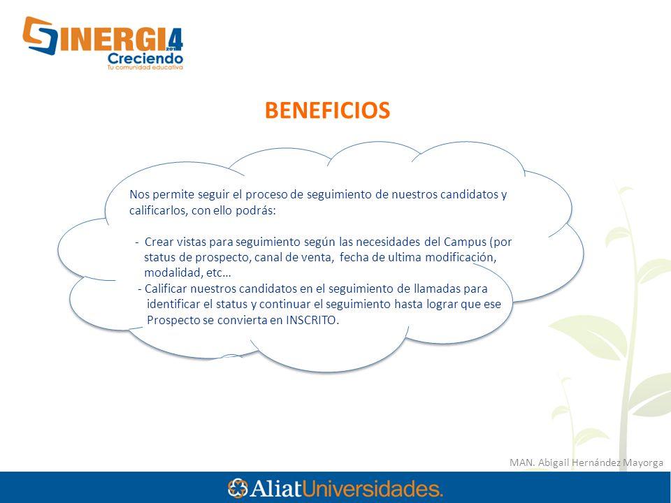 MAN. Abigail Hernández Mayorga BENEFICIOS Nos permite seguir el proceso de seguimiento de nuestros candidatos y calificarlos, con ello podrás: - Crear