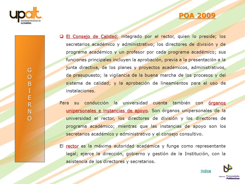 GOBIERNO POA 2009 POA 2009 El Consejo de Calidad El Consejo de Calidad; integrado por el rector, quien lo preside; los secretarios académico y adminis