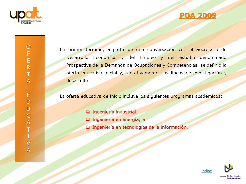 OFERTAEDUCATIVA POA 2009 POA 2009 En primer término, a partir de una conversación con el Secretario de Desarrollo Económico y del Empleo y del estudio